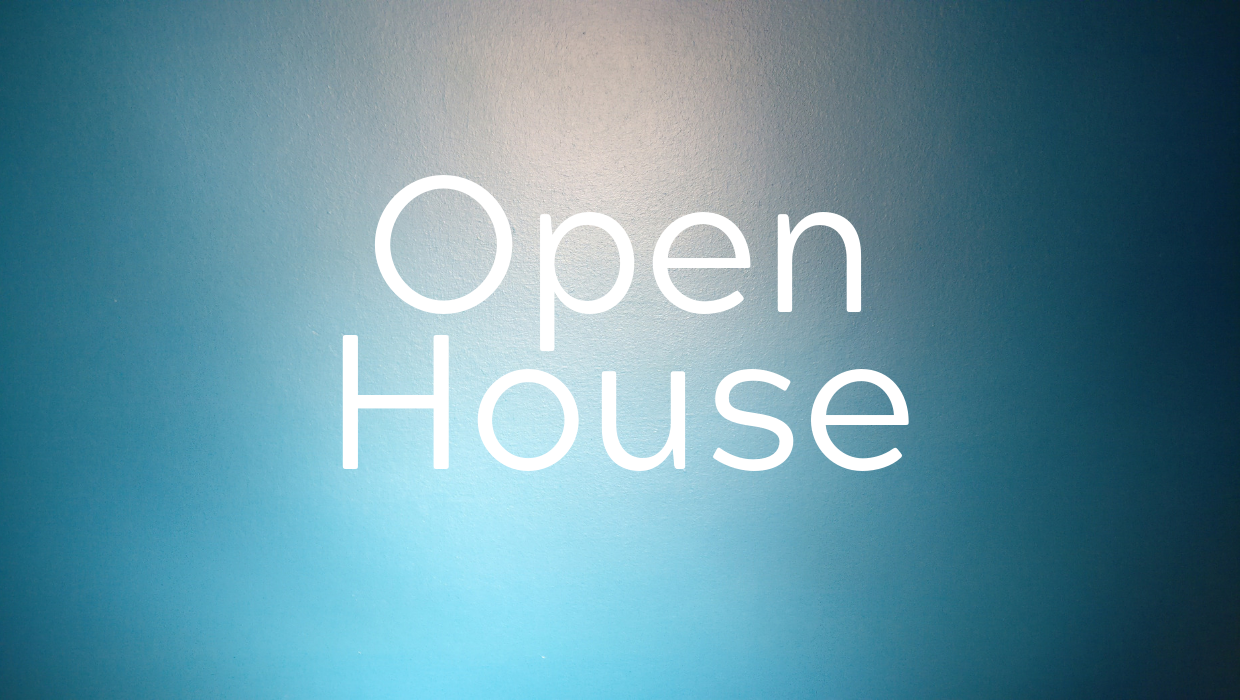 Join Us at One of Our Upcoming Open House Events